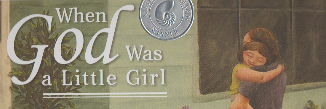 "Book review:  ""When God Was a Little Girl"" by David R. Weiss, illustrated by Joan Hernandez Lindeman"