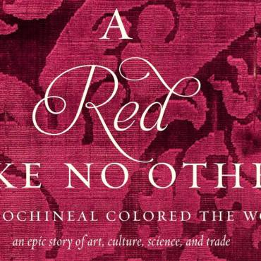 "THREE COCHINEAL BOOKS –  3 – ""A Red Like No Other: How Cochineal Colored the World — an Epic Story of Art, Culture, Science, and Trade,"" Edited by Carmella Padilla and Barbara Anderson"