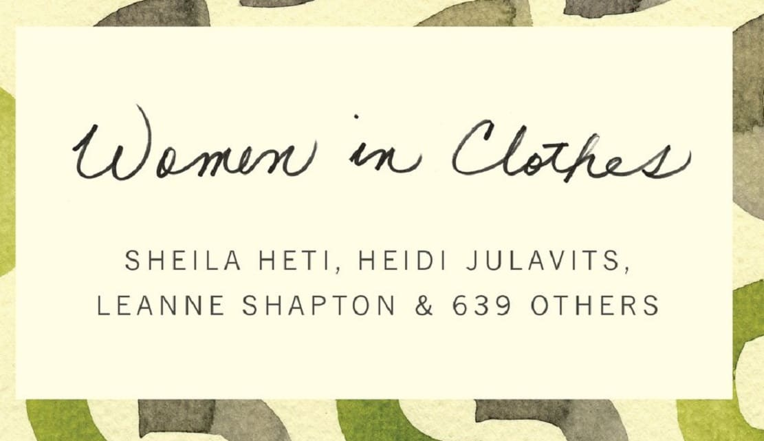 """Book review: """"Women in Clothes"""" by Sheila Heti, Heidi Julavits, Leanne Shapton & 639 others"""