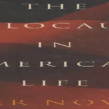 "Book review: ""The Holocaust in American Life"" by Peter Novick"
