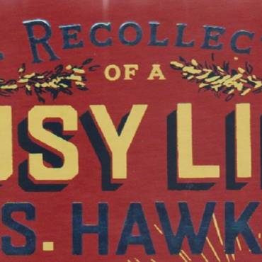 "Book review: ""Some Recollections of a Busy Life"" by T. S. Hawkins, with an introduction by Dave Eggers"