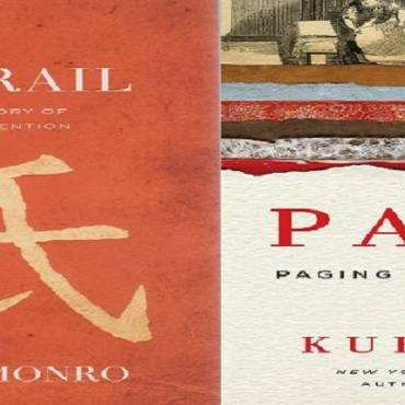 "Book review: Two very different books about the history of paper — ""The Paper Trail: An Unexpected History of a Revolutionary Invention"" by Alexander Monro and ""Paper: Paging Through History"" by Mark Kurlansky"