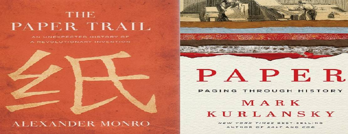 """Book review: Two very different books about the history of paper — """"The Paper Trail: An Unexpected History of a Revolutionary Invention"""" by Alexander Monro and """"Paper: Paging Through History"""" by Mark Kurlansky"""