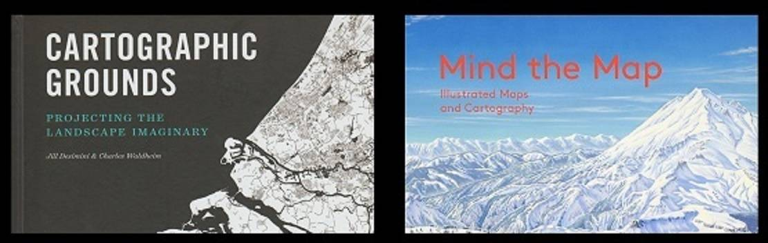 """Book review:  Two books about maps — """"Cartographic Grounds,"""" edited by Jill Desimini and Charles Waldheim, and """"Mind the Map,"""" edited by Antonis Antoniou, Robert Klanten and Sven Ehmann"""