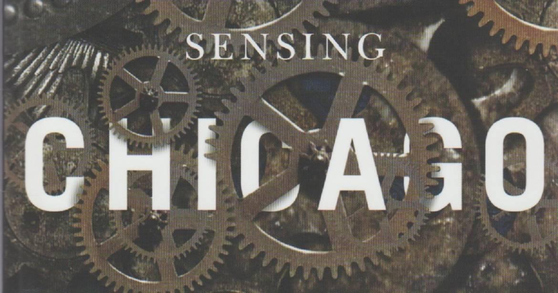 "Book review: ""Sensing Chicago: Noisemakers, Strikebreakers, and Muckrakers"" by Adam Mack"