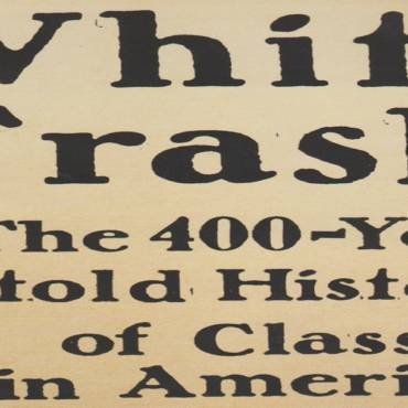 "Book review: ""White Trash: The 400-Year Untold History of Class in America"" by Nancy Isenberg"