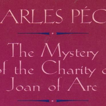 "Book review: ""The Mystery of the Charity of Joan of Arc"" by Charles Peguy, adapted by Jean-Paul Lucet, translated by Jeffrey Wainwright"