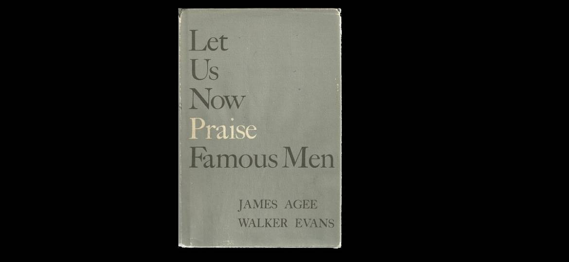 "Book review: Poverty books — 1936 — ""Let Us Now Praise Famous Men"" by James Agee with photos by Walker Evans"
