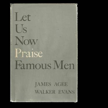 """Book review: Poverty books — 1936 — """"Let Us Now Praise Famous Men"""" by James Agee with photos by Walker Evans"""