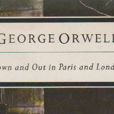 """Book review: Poverty books — 1929-1930 — """"Down and Out in Paris and London"""" by George Orwell"""