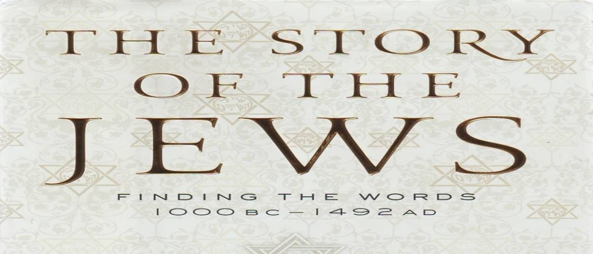 "Book review: ""The Story of the Jews: Finding the Words – 1000 BC – 1492 AD"" by Simon Schama"