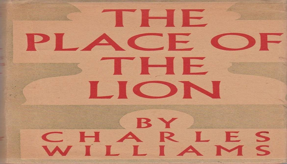 """Absurdist/Fantasy novels — 2 — Book review: """"The Place of the Lion"""" by Charles Williams"""