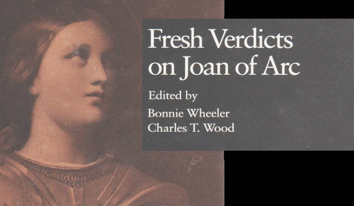 "Book review: ""Fresh Verdicts on Joan of Arc,"" edited by Bonnie Wheeler and Charles T. Wood"
