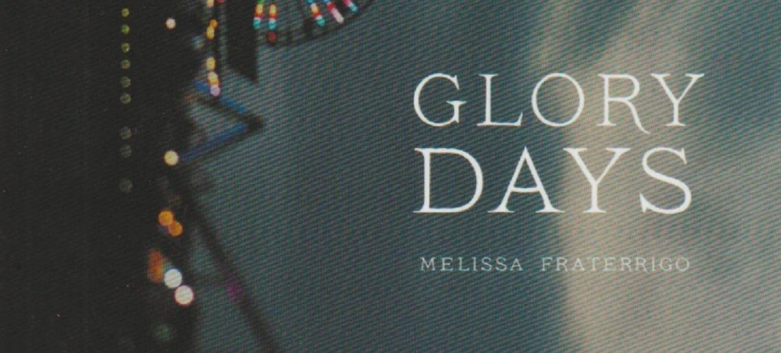 "Book review:  ""Glory Days"" by Melissa Fraterrigo"