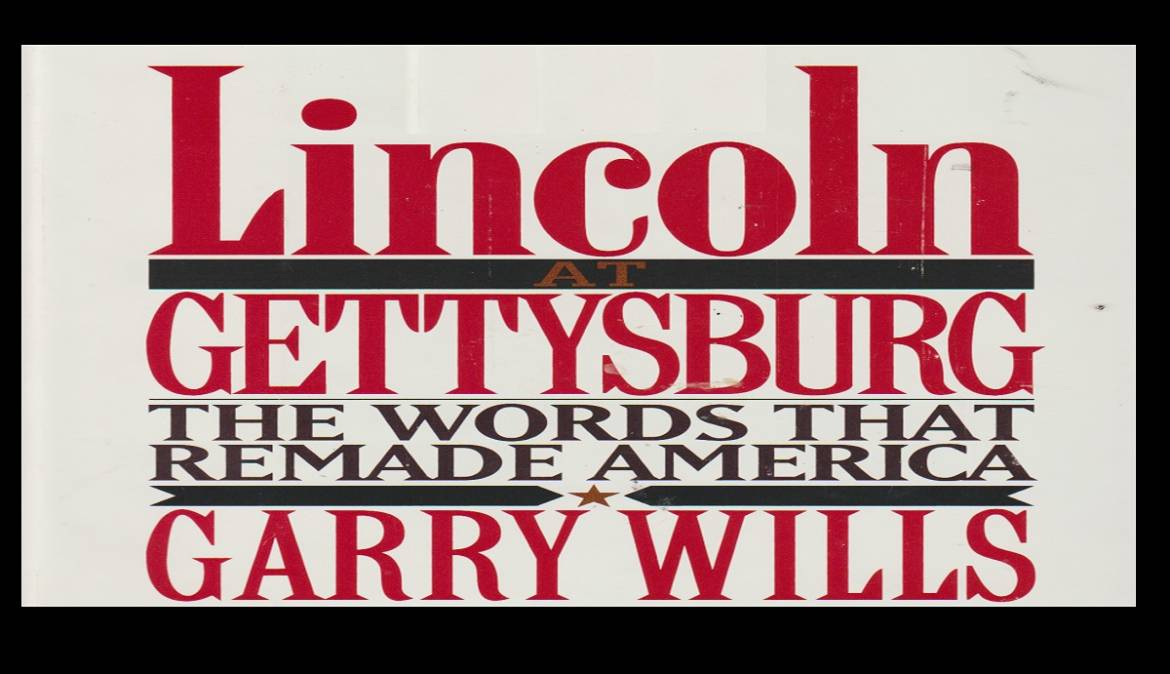 "Book review: ""Lincoln at Gettysburg: The Words That Remade America"" by Garry Wills"