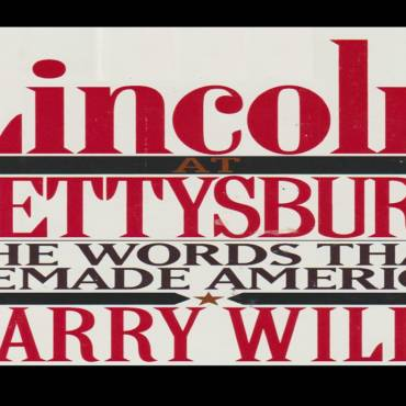 """Book review: """"Lincoln at Gettysburg: The Words That Remade America"""" by Garry Wills"""