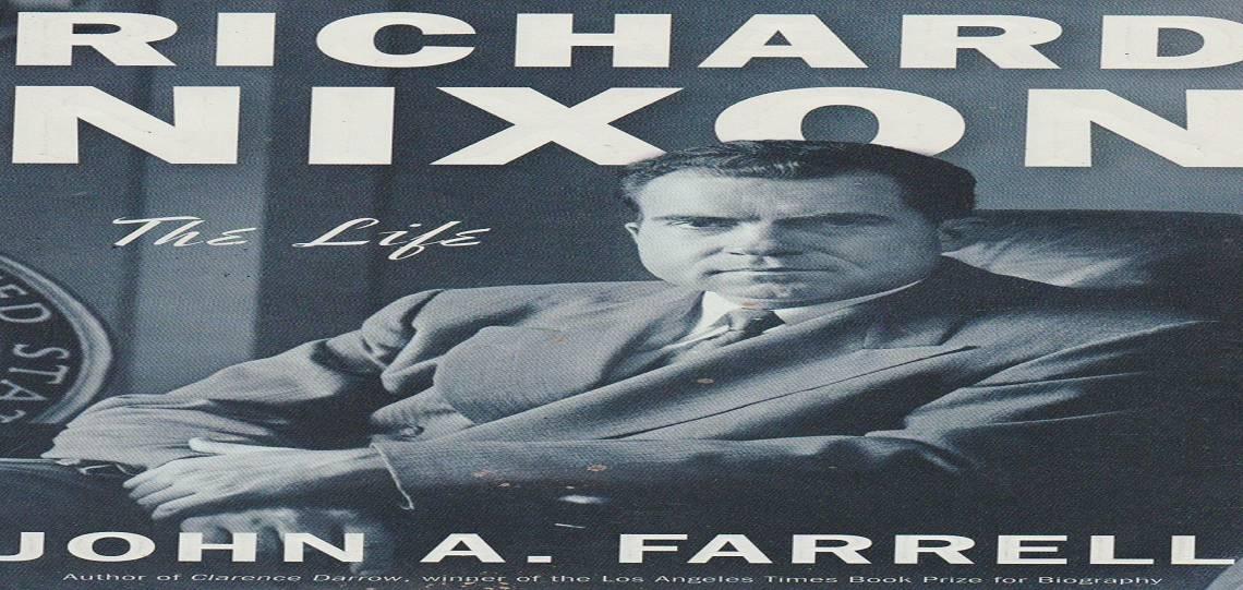 "Book review: ""Richard Nixon: The Life"" by John A. Farrell"