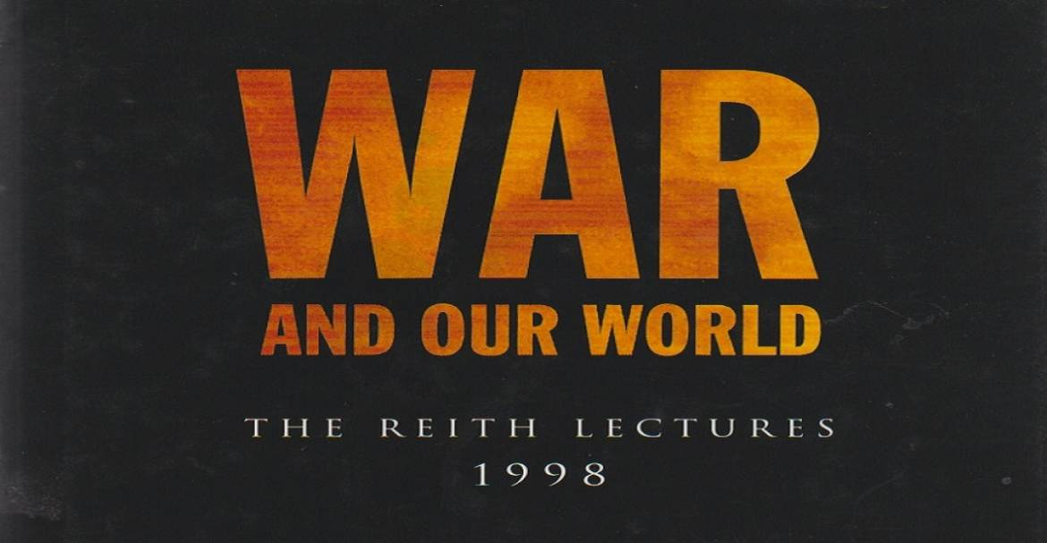 """Book review: """"War and Our World: The Reith Lectures 1998"""" by John Keegan"""