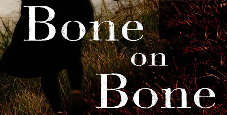 "Book review: ""Bone on Bone"" by Julia Keller"
