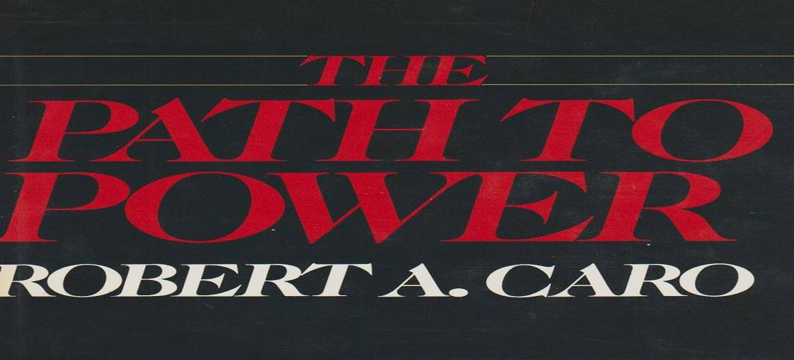 """Book review: """"The Path to Power"""" by Robert A. Caro"""
