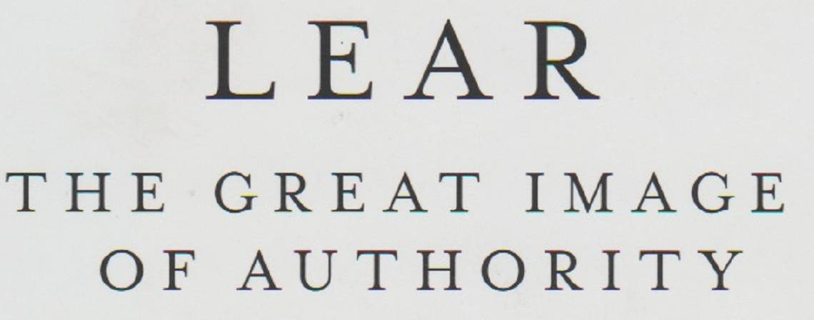 """Book review: Three books about Shakespeare —2— """"Lear: The Great Image of Authority"""" by Harold Bloom"""