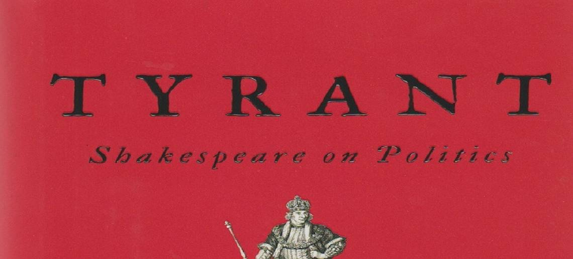 """Book review: Three books about Shakespeare —1— """"Tyrant: Shakespeare on Politics"""" by Stephen Greenblatt"""
