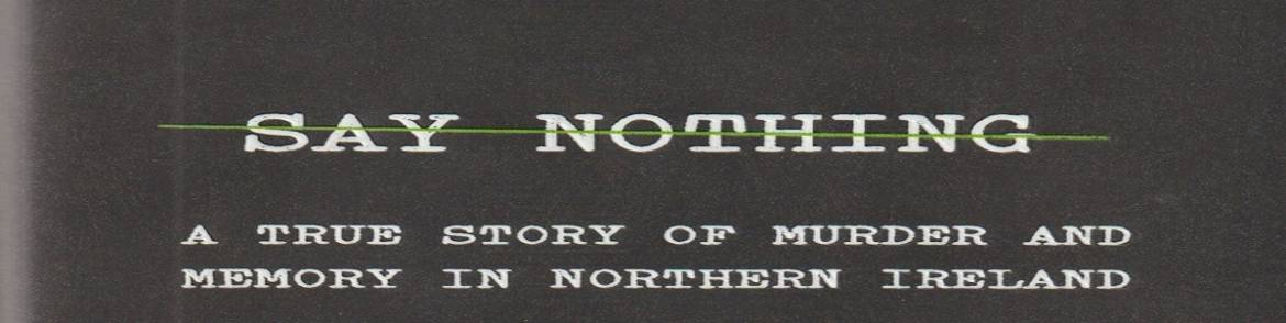 """Book review: """"Say Nothing: A True Story of Murder and Memory in Northern Ireland"""" by Patrick Radden Keefe"""