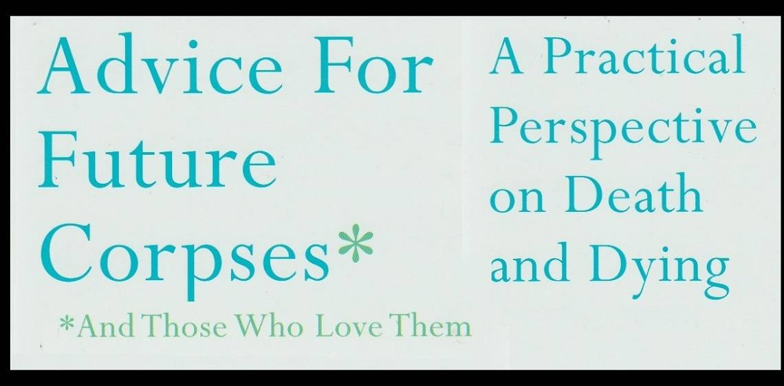 """Book review: """"Advice for Future Corpses (and Those Who Love Them): A Practical Perspective on Death and Dying"""" by Sallie Tisdale"""