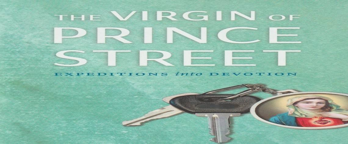 """Book review: """"The Virgin of Prince Street: Expeditions into Devotion"""" by Sonja Livingston"""