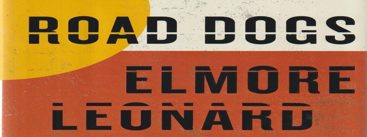 """Book review: """"Road Dogs"""" by Elmore Leonard"""