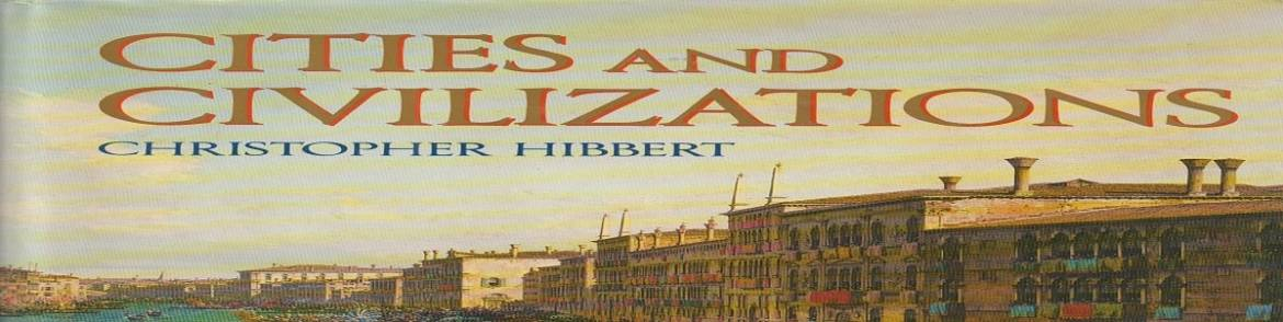 """Book review: """"Cities and Civilizations"""" by Christopher Hibbert"""