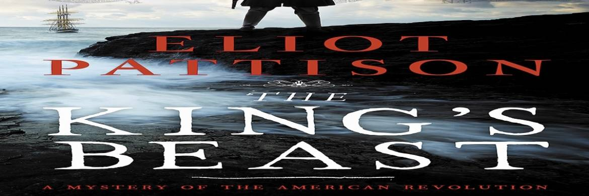 """Book review: """"The King's Beast: A Mystery of the American Revolution"""" by Eliot Pattison"""