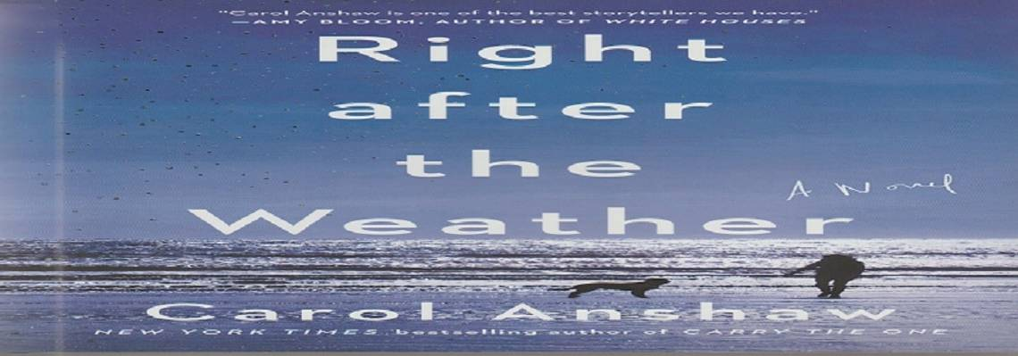 "Book review: ""Right after the Weather"" by Carol Anshaw"