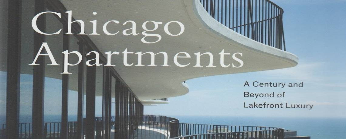 "Book review: ""Chicago Apartments: A Century and Beyond of Lakefront Luxury"" by Neil Harris with Teri J. Edelstein"