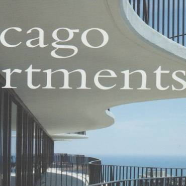 """Book review: """"Chicago Apartments: A Century and Beyond of Lakefront Luxury"""" by Neil Harris with Teri J. Edelstein"""