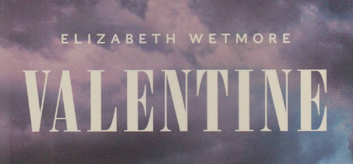 "Book review: ""Valentine"" by Elizabeth Wetmore"