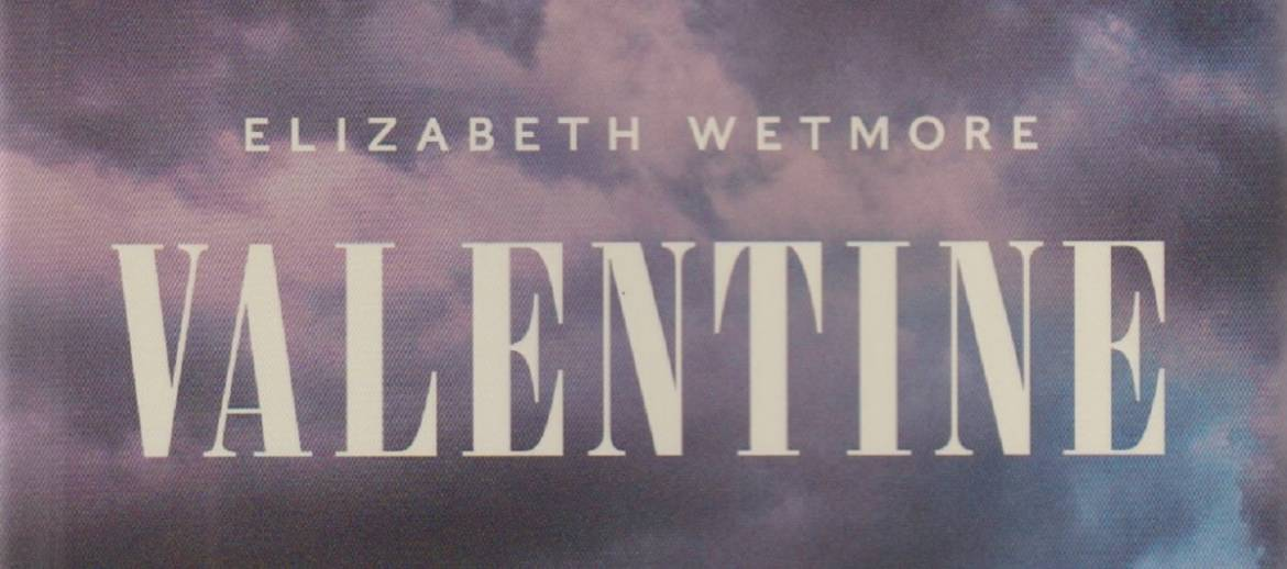 """Book review: """"Valentine"""" by Elizabeth Wetmore"""