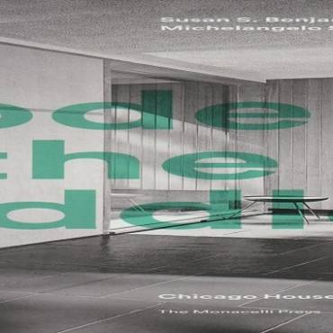 """Book review: """"Modern in the Middle: Chicago Houses 1929-1975"""" by Susan S. Benjamin and Michelangelo Sabatino"""
