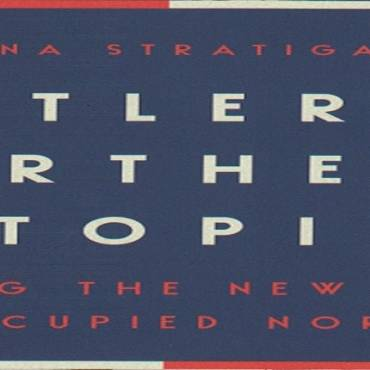 "Book review: ""Hitler's Northern Utopia: Building the New Order in Occupied Norway"" by Despina Stratigakos"