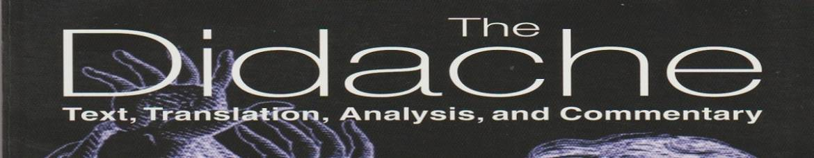 """Book review: """"The Didache: Text, Translation, Analysis, and Commentary"""" by Aaron Milavec"""