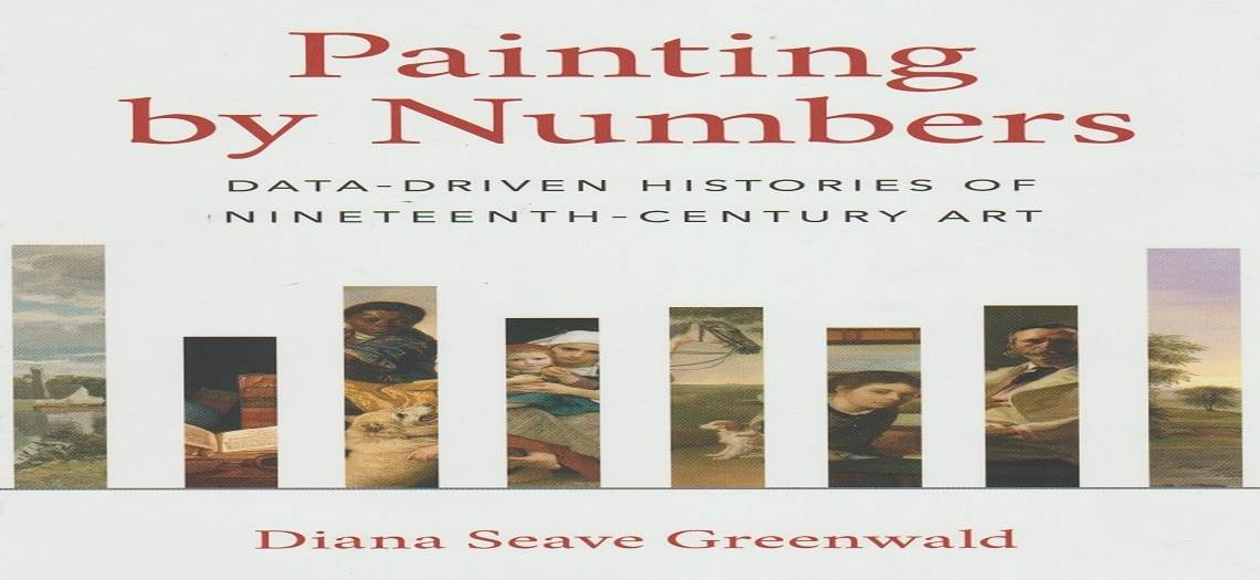 """Book review: """"Painting by Numbers: Data-Driven Histories of Nineteenth-Century Art"""" by Diana Seave Greenwald"""