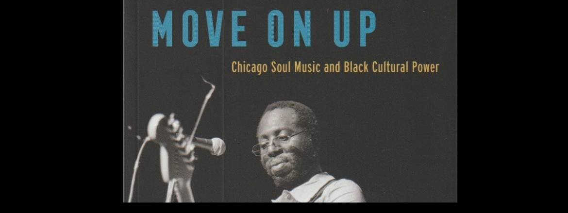 """Book review: """"Move On Up: Chicago Soul Music and Black Cultural Power"""" by Aaron Cohen"""