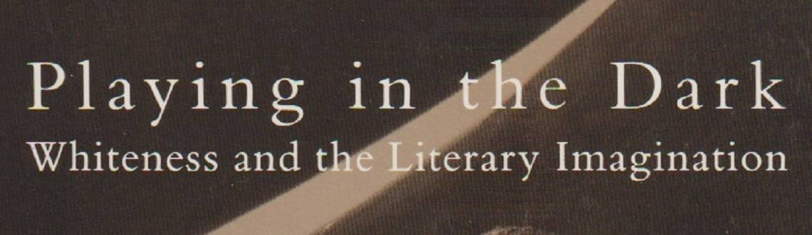 """Book review: """"Playing in the Dark: Whiteness and the Literary Imagination"""" by Toni Morrison"""