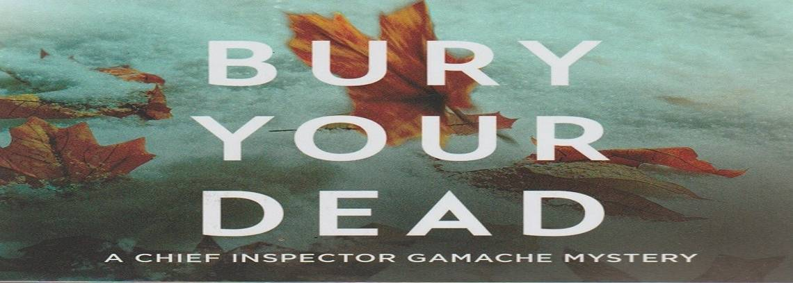 "Book review: ""Bury Your Dead"" by Louise Penny"