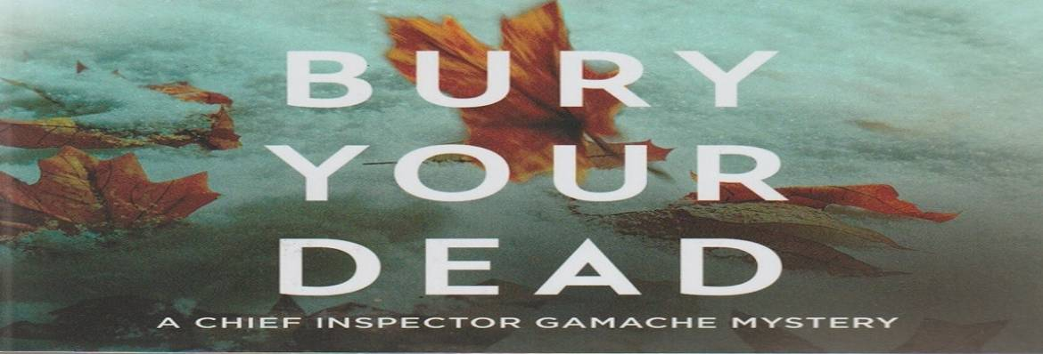 """Book review: """"Bury Your Dead"""" by Louise Penny"""