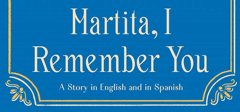 """Book review: """"Martita, I Remember You"""" by Sandra Cisneros"""