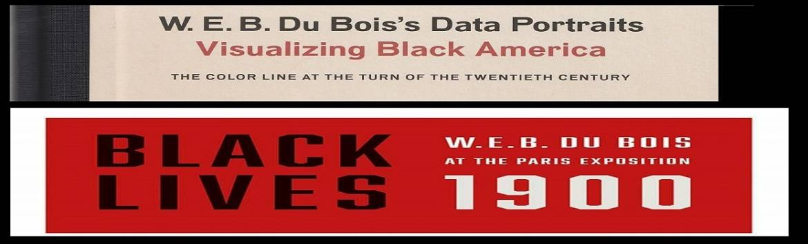 Book Review: Visualizing and Honoring Black America: Two books about the Story W. E. B. Du Bois told at the 1900 Paris Exposition with Data Portraits